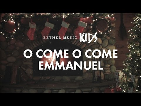 O Come O Come Emmanuel  Lyric   Bethel Music Kids  Christmas Party