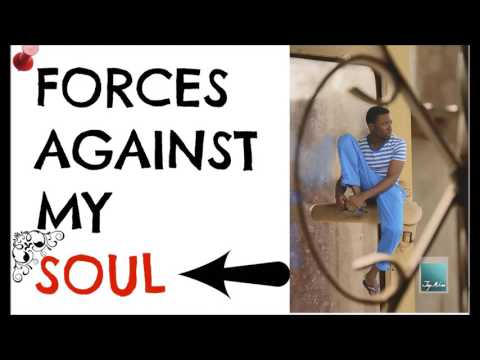 Forces Against My Soul   Joshua Mike Bamiloye JayMikee