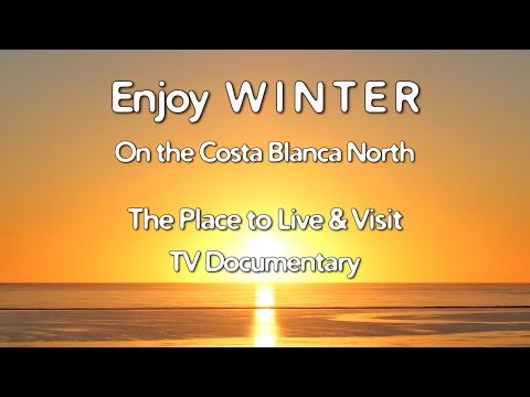Costa Blanca Movie - Enjoy winter on The Costa Blanca North TV Documentary (60 min.)