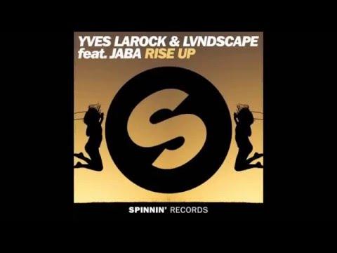 Yves Larock & LVNDSCAPE feat.Jaba - Rise Up 2k16