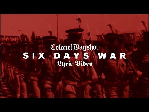 Colonel Bagshot | Six Day War (Music Video)