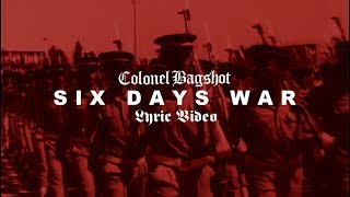 Colonel Bagshot | Six Day War (Music Video) Video