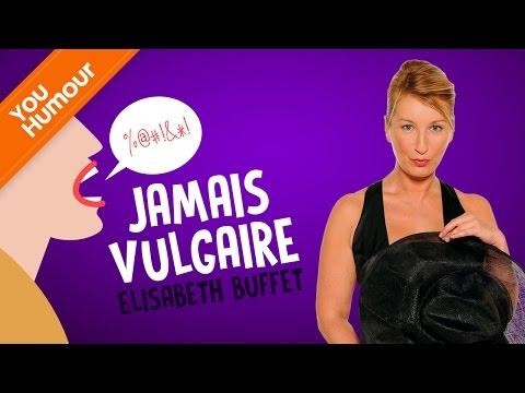ELISABETH BUFFET - Jamais vulgaire !