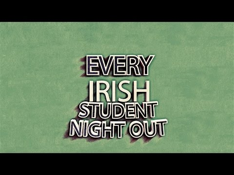 Every Irish Student Night Out