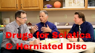 Drugs to Help Sciatica or Herniated Disc- Lessen Pain & Promote Healing-