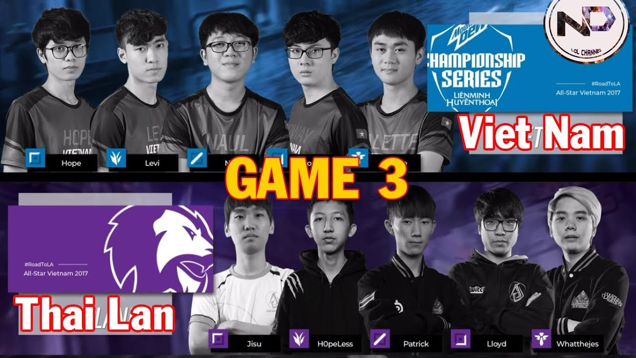(Game 3) All-Star 25 11 2017 VCS VIET NAM vs THAI LAN