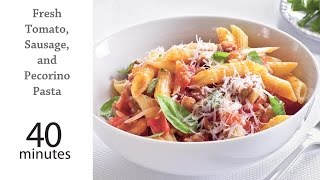 How to Make Fresh Tomato, Sausage, and Pecorino Pasta
