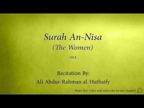 Surah An Nisa The Women   004   Ali Abdur Rahman al Huthaify   Quran Audio