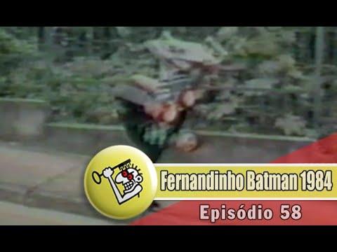 Ep58 Fernandinho Batman 1984   Chave Mestra Videos