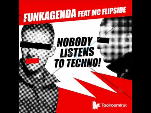 Funkagenda - Nobody Listens To Techno (Original Club Mix)