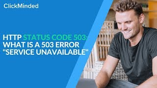 "HTTP Status Code 503: What Is a 503 Error ""Service Unavailable"" Response Code?"