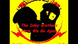 The Isley Brothers - Here We Go Again