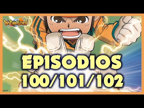 Episodios 100, 101 y 102 de Inazuma Eleven. Más de una hora de diversión