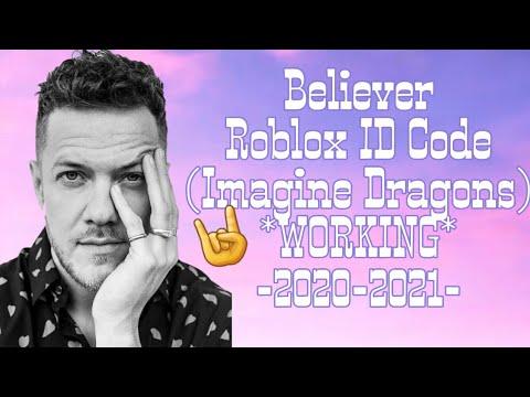 Believer Imagine Dragons Roblox Id Code Working 2020 2021