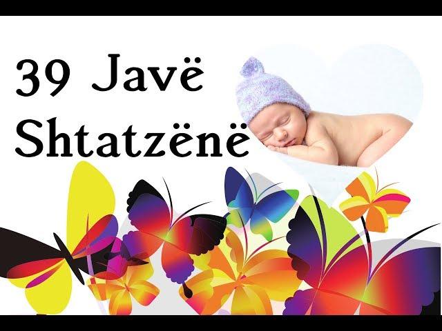 Bebi im - 39 jave shtatzene (shtatzania jave pas jave)