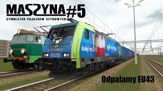 MaSzyna: Odpalamy #5 - EU43. (Prezentacja)