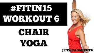 """#fitin15 #workout 6: """"chair Yoga"""" Full Length 15-minute Flexibility Building Fitness Program"""