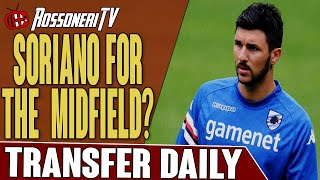 Soriano For The Midfield? | AC Milan Transfer Daily | Rossoneri TV