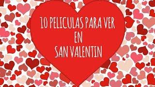 Las 10 Mejore Peliculas De San Valentin