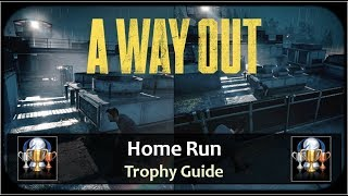 A Way Out - Home Run Achievement / Trophy Guide