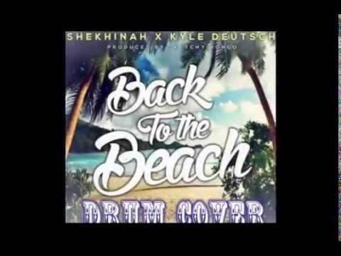 Shekhinah x Kyle Deutsch - Back To The Beach (Drum Cover)