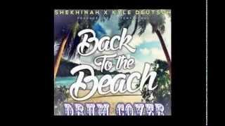 Shekhinah x Kyle Deutsch - Back To The Beach (Drum Cover)
