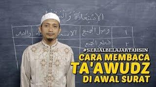 Bacaan Ta'awudz Di Awal Surat - Ustadz M. Ulin Nuha - Serial Pelajaran Tahsin (05)