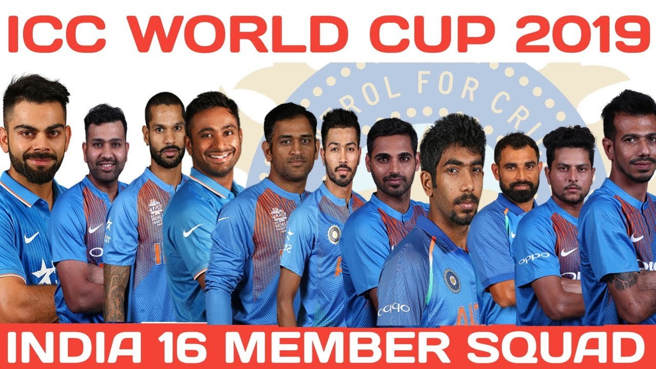 ICC WORLD CUP 2019 INDIA TEAM SQUAD | INDIA 16 MEMBER ODI SQUAD FOR WORLD CUP 2019 | Ind Wc 2019