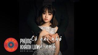 Cô Gái Nhỏ Và Anh | Phùng Khánh Linh [Original Version]