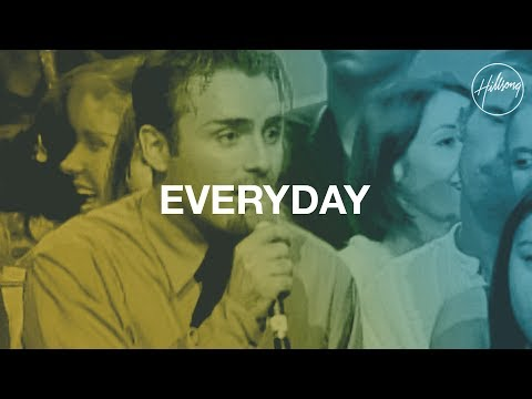 Everyday Hillsong Worship Youtube