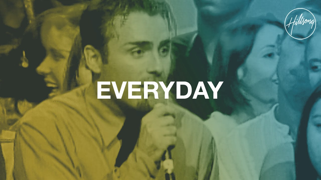 Everyday - Hillsong Worship