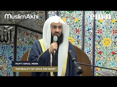 The Reality of Life & The Heart | Mufti Menk | London, UK 2018