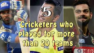 5 International Cricketers who has played for more than 20 Teams