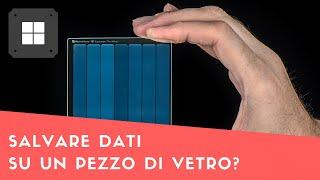 Salvare dati su un pezzo di vetro? Project Silica