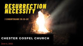 1 Corinthians 15:12-28 Resurrection Necessity