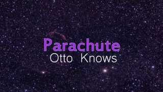 Otto Know - Parachute LYRICS