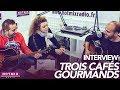 Capture de la vidéo Trois Cafés Gourmands - L'Interview Hotmixradio