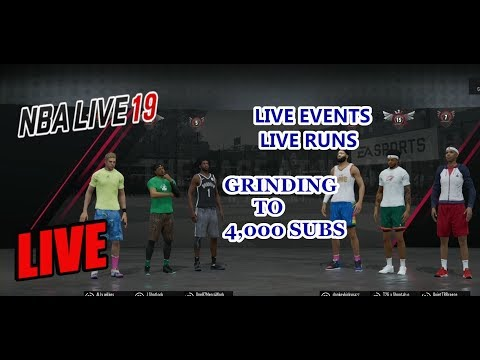 NBA LIVE 19 LIVE EVENTS / LIVE RUNS GRINDING TO 4,000 SUBS