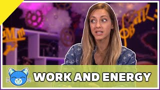Work and Energy - Physics 101 / AP Physics 1 Review with Dianna Cowern