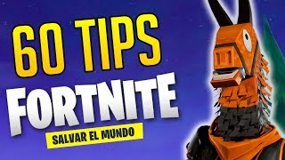 60 TIPS FOR FORTNITE SAVE THE WORLD.