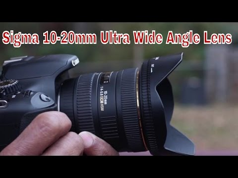 Sigma 10-20mm F/4 5.6 DC HSM Ultra Wide Angle Lens