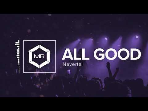 Nevertel - All Good [HD]
