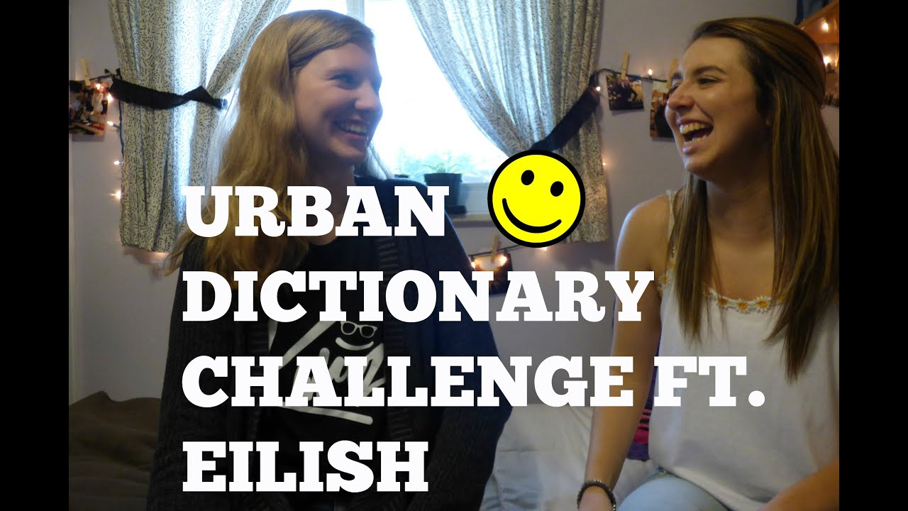 the urban dictionary challenge ft eilish alexxx l4l youtube. Black Bedroom Furniture Sets. Home Design Ideas