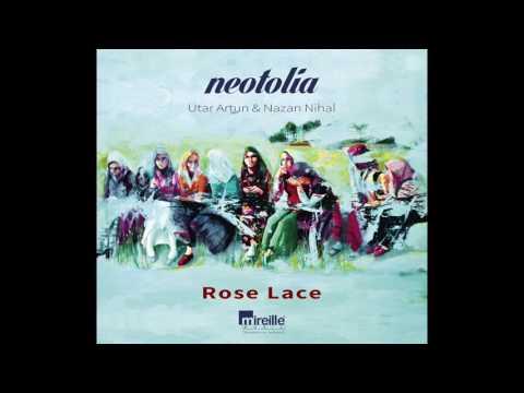 Neotolia - Nazan Nihal & Utar Artun ''Rose Lace'' - Çemberimde Gül Oya
