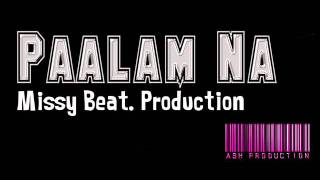Repeat youtube video Paalam Na - Missy  Beat Production