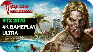Dead Island RTX 2070 4K Ultra Settings Gameplay