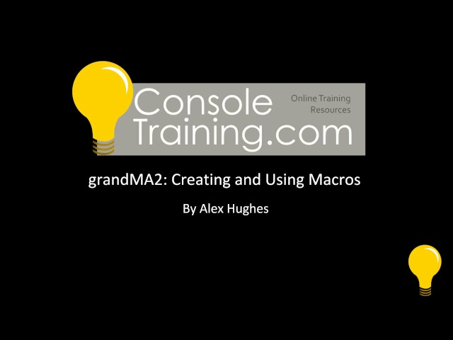 grandMA2: Creating and Using Macros