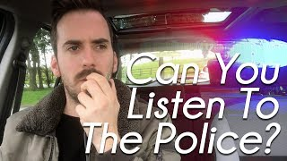 Can You Listen To The UK Police?