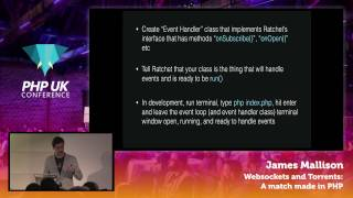 PHP UK Conference 2017 - James Mallison - Websockets and Torrents: A match made in PHP