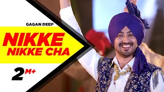Nikke Nikke Cha (Full Video) | Gagan Deep | Latest Punjabi Song 2018 | Speed Records